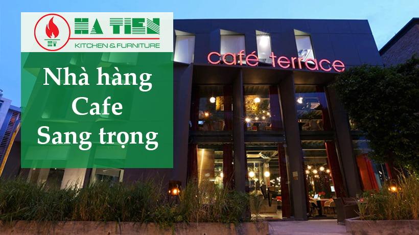 Nhà Hàng Cafe sang trọng - Cafe Terrace Giang Văn Minh